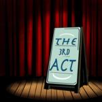 Third Act February 19
